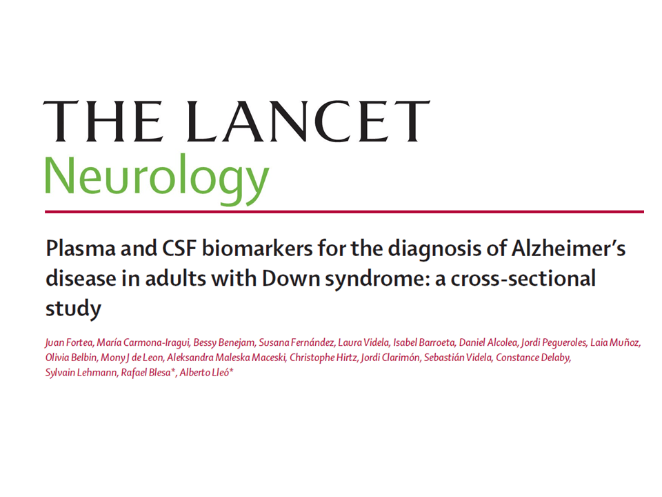 Blood and CSF biomarkers in Down Syndrome - Sant Pau Memory Unit - Alzheimer Research - Barcelona